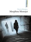 Thierry Marignac - Morphine Monojet ou Les fils perdus.