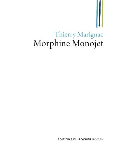 Morphine Monojet. ou Les fils perdus