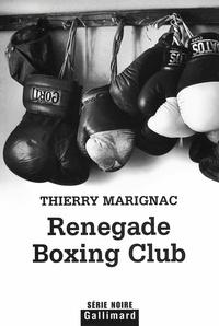 Thierry Marignac - Renegade Boxing Club.