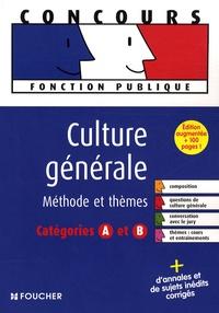 Thierry Marquetty et Anne-Sophie Hardy-Dournes - Culture générale - Epreuves et thèmes catégories A et B.