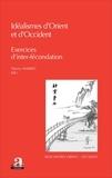 Thierry Marres - Idéalismes d'Orient et d'Occident - Exercices d'inter-fécondation.