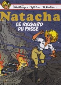 Thierry Martens et François Walthéry - Natacha Tome 21 : Le regard du passé.
