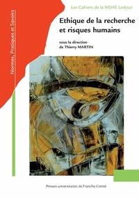 Thierry Martin - Ethique de la recherche et risques humains.