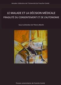 Thierry Martin - Le malade et la decision médicale - Fragilité du consentement et de l'autonomie.