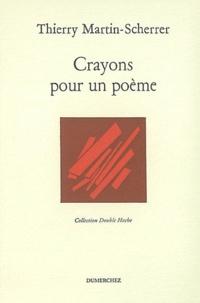 Thierry Martin-Scherrer - Crayons pour un poème.