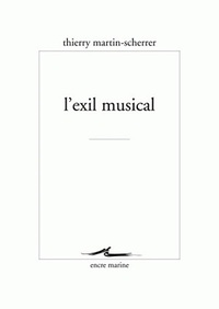 Thierry Martin-Scherrer - L'exil musical.
