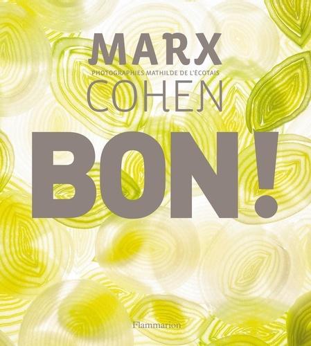 Thierry Marx et Jean-Michel Cohen - Bon !.