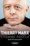 Thierry Marx - L'homme positif - Savoir être pour durer.