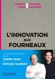 Thierry Marx et Raphaël Haumont - L'innovation aux fourneaux.