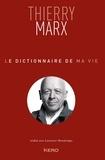 Thierry Marx - Le dictionnaire de ma vie.