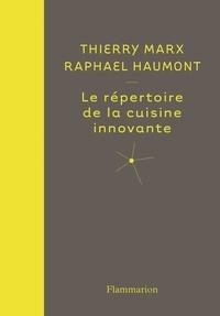 Thierry Marx et Raphaël Haumont - Le répertoire de la cuisine innovante.