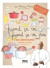 Thierry Marx - Quand ça va quand ça va pas - leur alimentation - Leur alimentation expliquée aux enfants (et aux parents).