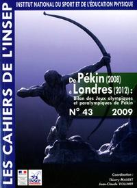 Thierry Maudet et Jean-Claude Vollmer - De Pékin (2008) à Londres (2012) : Bilan des Jeux olympiques et paralympiques de Pékin - Entretiens de l'INSEP, 21 et 22 octobre 2008.