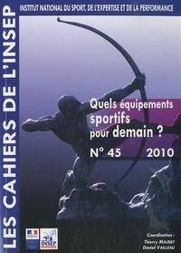 Thierry Maudet et Daniel Vailleau - Quels équipements sportifs pour demain ? - Entretiens de l'INSEP, 16 et 17 novembre 2009.