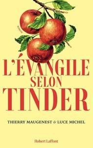 Thierry Maugenest et Luce Michel - L'évangile selon Tinder.