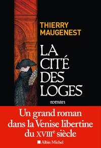 Thierry Maugenest - La cité des loges - Les enquêtes de Goldoni.
