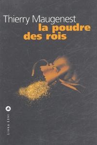 Thierry Maugenest - La Poudre des rois.