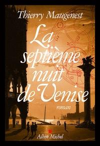 Thierry Maugenest - La septième nuit de Venise.