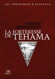 Thierry Maugenest - Les chroniques d'Ataraxia Tome 2 : La forteresse de Tehama.