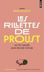 Thierry Maugenest - Les rillettes de Proust - 50 conseils pour devenir écrivain.