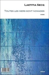 Thierry Maugenest et Laetitia Secq - Toutes les mers sont nomades.