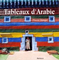 Thierry Mauger - Tableaux d'Arabie.