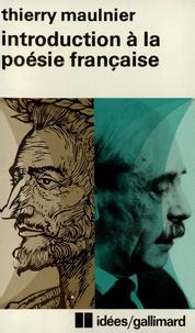 Thierry Maulnier - Introduction à la poésie française.