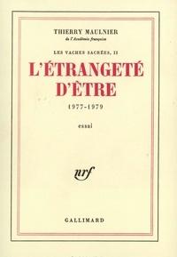 Thierry Maulnier - L'étrangeté d'être (1977-1979).
