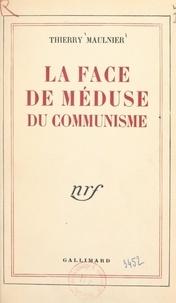 Thierry Maulnier - La face de méduse du communisme.