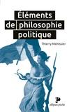 Thierry Ménissier - Eléments de philosophie politique.