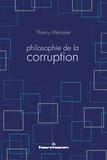 Thierry Ménissier - Philosophie de la corruption.
