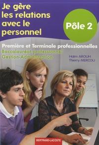 Thierry Mercou et Haïm Arouh - Je gère les relations avec le personnel - Pôle 2 - Première et Terminale baccalauréat professionnelles Gestion-Administration.