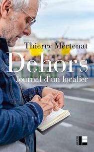 Thierry Mertenat - Dehors - Journal d'un localier.