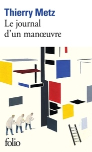 Thierry Metz - Le journal d'un manœuvre.