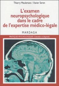 Thierry Meulemans et Xavier Seron - L'examen neuropsychologique dans le cadre de l'expertise médico-légale.