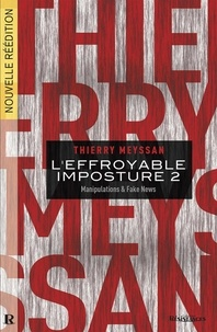 Thierry Meyssan - L'effroyable imposture - Tome 2, Manipulations & fake news.