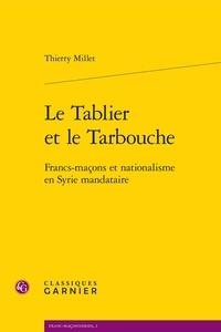Birrascarampola.it Le Tablier et le Tarbouche - Francs-maçons et nationalisme en Syrie mandataire Image