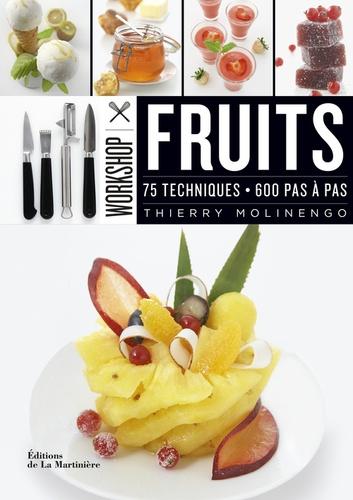Thierry Molinengo - Fruits - 75 techniques, 600 pas à pas.