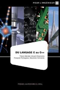 Thierry Monteil et Vincent Nicomette - Du langage C au C++.