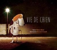 Thierry Moral et Bertrand Arnould - Vie de chien.