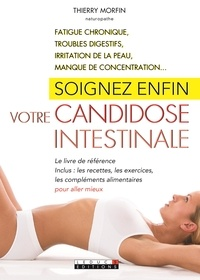 Thierry Morfin - Soignez enfin votre candidose intestinale.