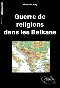 Thierry Mudry - Guerre de religions dans les Balkans.