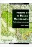 Thierry Mudry - HISTOIRE DE LA BOSNIE-HERZEGOVINE. - Faits et controverses.