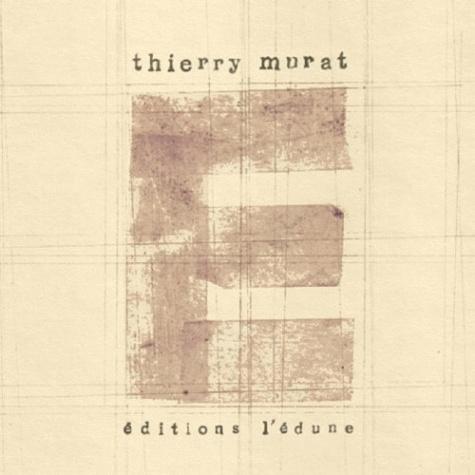 Thierry Murat - E comme....
