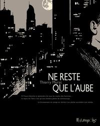 Thierry Murat - Ne reste que l'aube.