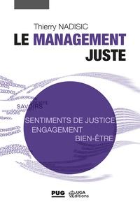 Thierry Nadisic - Le management juste - Agir pour favoriser les sentiments de justice au travail.