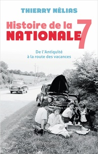 Histoire de la nationale 7 - De lAntiquité à la route des vacances.pdf