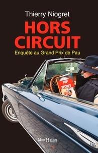 Thierry Niogret - Hors circuit - Enquête au grand prix de Pau.