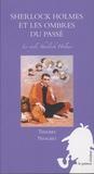 Thierry Niogret - Le cycle Sherlock Holmes  : Sherlock Holmes et les ombres du passé.