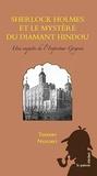 Thierry Niogret - Sherlock Holmes et le mystère du diamant hindou - Une enquête de l'Inspecteur Gregson.